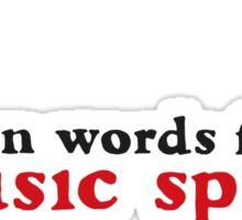 When words fail - music speaks! Sticker