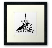 no music - no future! Framed Print