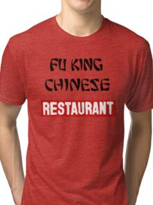 fu king chinese restaurant Tri-blend T-Shirt