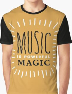 Music is powerful magic!  Graphic T-Shirt