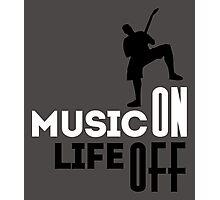 Music on - life off! Photographic Print