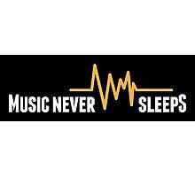 Music never sleeps!  Photographic Print