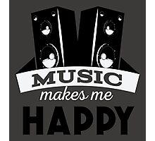 Music makes me happy!  Photographic Print
