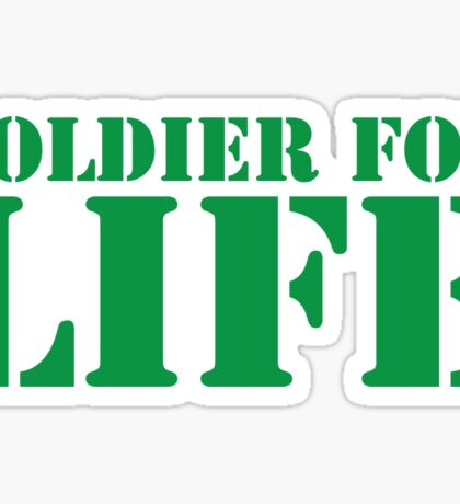 MILITARY SOLDIER for LIFE! Sticker
