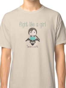 Fight Like a Girl - Tomb Girl Classic T-Shirt
