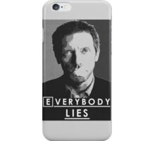 Everybody lies iPhone Case/Skin