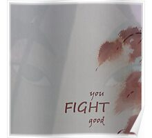 You Fight Good Poster