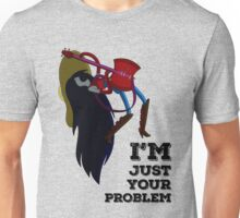 Marceline Just Your Problem Unisex T-Shirt