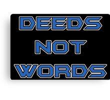 Deeds not Words Canvas Print