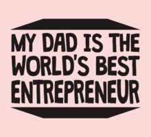 My Dad Is The World's Best Entrepreneur One Piece - Long Sleeve