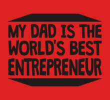 My Dad Is The World's Best Entrepreneur One Piece - Short Sleeve