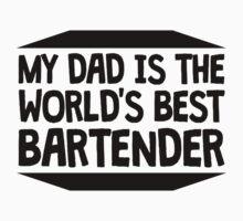 My Dad Is The World's Best Bartender Kids Tee