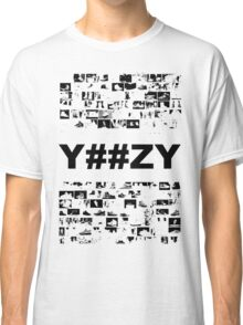 CAN'T AFFORD NO Y##ZY Classic T-Shirt