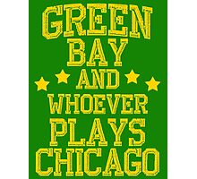 Green Bay and Whoever Plays Chicago Photographic Print