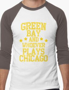 Green Bay and Whoever Plays Chicago Men's Baseball ¾ T-Shirt