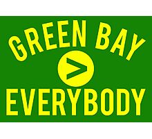 Green Bay > Everybody - Go Pack Go! Photographic Print