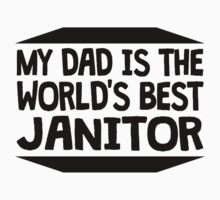 My Dad Is The World's Best Janitor One Piece - Short Sleeve