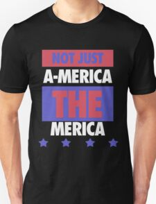 Not Just America - THE Merica - USA! Unisex T-Shirt