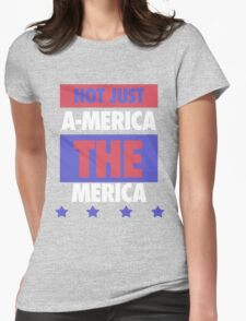 Not Just America - THE Merica - USA! Womens Fitted T-Shirt