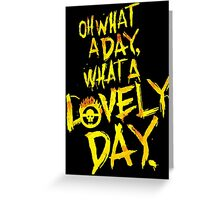 Mad Max Fury Road What A Lovely Day!  Greeting Card