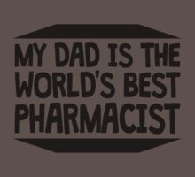 My Dad Is The World's Best Pharmacist One Piece - Short Sleeve