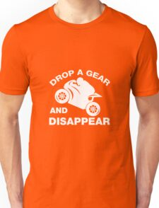 Drop A Gear And Disappear. Motorcycle T shirt Unisex T-Shirt