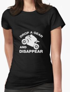 Drop A Gear And Disappear. Motorcycle T shirt Womens Fitted T-Shirt