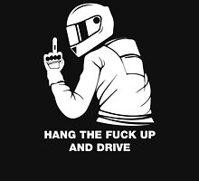 Hang The Fuck Up And Drive Unisex T-Shirt