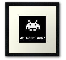 "Space Invaders Alien ""We Want War"" Framed Print"