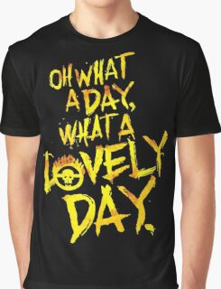 Mad Max Fury Road What A Lovely Day!  Graphic T-Shirt