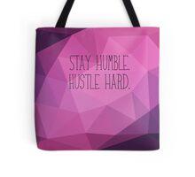 Stay Humble & Hustle Hard Tote Bag