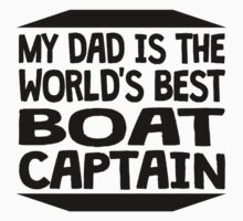 My Dad Is The World's Best Boat Captain Kids Clothes