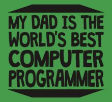 My Dad Is The World's Best Computer Programmer Baby Tee