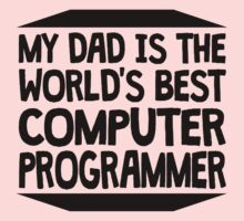My Dad Is The World's Best Computer Programmer One Piece - Long Sleeve