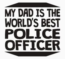 My Dad Is The World's Best Police Officer One Piece - Short Sleeve