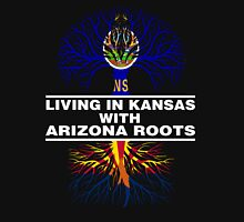 LIVING IN KANSAS WITH ARIZONA ROOTS Unisex T-Shirt