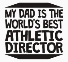 My Dad Is The World's Best Athletic Director Baby Tee