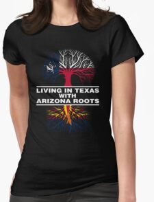 LIVING IN TEXAS WITH ARIZONA ROOTS Womens Fitted T-Shirt
