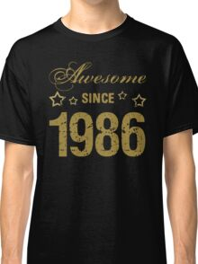 Awesome Since 1986 Classic T-Shirt