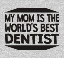 My Mom Is The World's Best Dentist Kids Tee