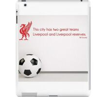 "Shankly Quote ""This City has two great teams"" iPad Case/Skin"