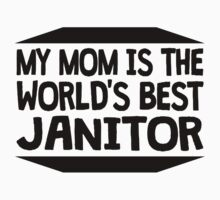 My Mom Is The World's Best Janitor One Piece - Short Sleeve