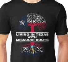 LIVING IN TEXAS WITH MISSOURI ROOTS Unisex T-Shirt
