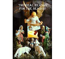 The Nativity - The Reason for the Season! Photographic Print