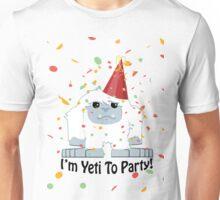 I'm Yeti to Party Unisex T-Shirt