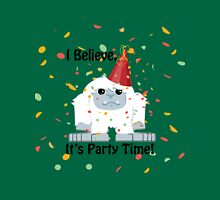 I Believe, It's Party Time Yeti Unisex T-Shirt