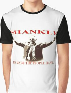 Shankly He made the people happy Graphic T-Shirt