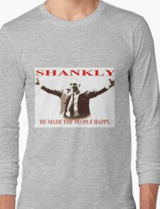 Shankly He made the people happy Long Sleeve T-Shirt
