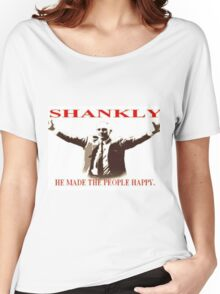 Shankly He made the people happy Women's Relaxed Fit T-Shirt