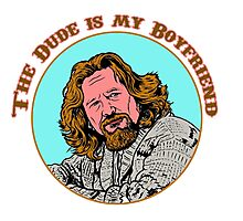 The Dude is my boyfriend Photographic Print